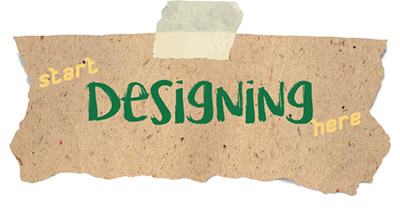 Start designing here