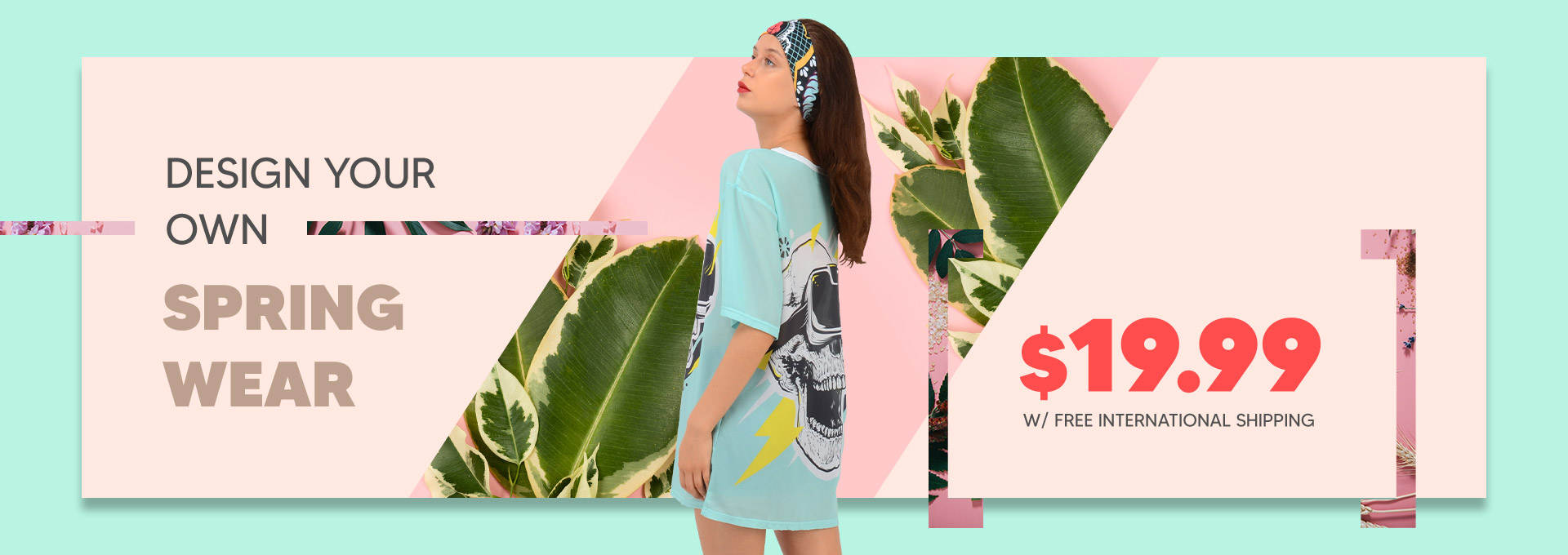 Design your own Spring wear:  $19.99 on Selected Items